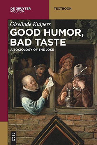 - Good Humor, Bad Taste: A Sociology of the Joke (Mouton Textbook)