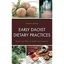Early Daoist Dietary Practices: Examining Ways to Health and Longevity