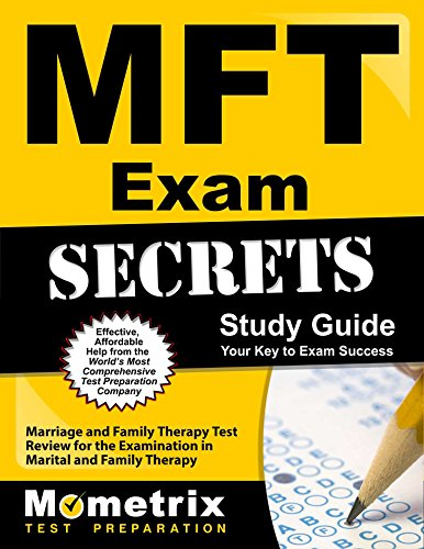 MFT Exam Secrets Study Guide: Marriage and Family Therapy Test Review for the Examination in Marital and Family Therapy