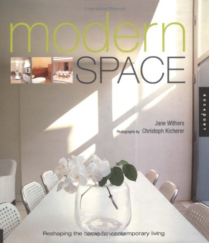 Read Online Modern Space: Reshaping the Home for Contemporary Living pdf epub