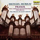 Franck: The Complete Masterworks For Organ