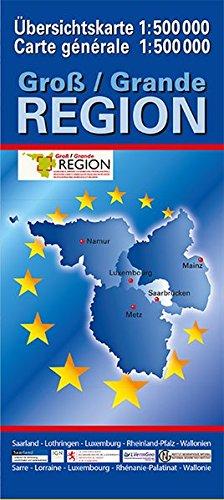 Übersichtskarte der Großregion 1:500000: Saarland, Lothringen, Luxemburg, Rheinland-Pfalz, Wallonien (Gebietskarten Rheinland-Pfalz) (Französisch) Landkarte – Folded Map, 29. Dezember 2017 3896374230 Deutsch Lorraine Landkarten (fachspezifisch)