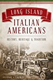 italian address book - Long Island Italian Americans: History, Heritage & Tradition (American Heritage)