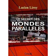 Le Secret des Mondes Parallèles (French Edition)