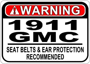 1911 11 GMC Seat Belt Warning Aluminum Street Sign - 10 x 14 Inches