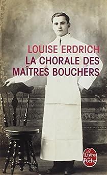 La Chorale des maîtres bouchers par Erdrich