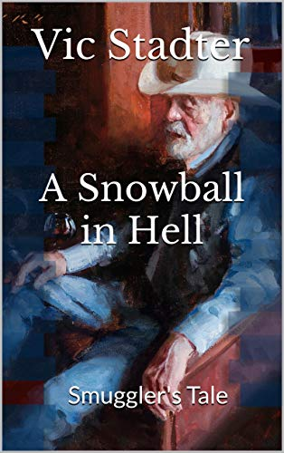 A Snowball in Hell: Smuggler's Tale