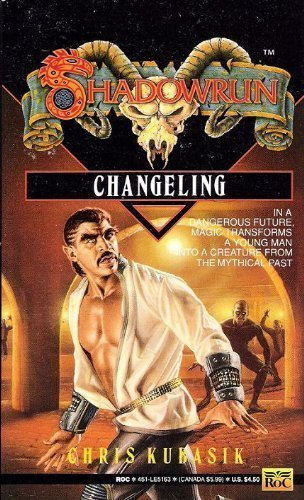Changeling (Shadowrun #5) -  Chris Kubasik, Mass Market Paperback