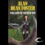 For Love of Mother-Not: A Pip & Flinx Adventure | Alan Dean Foster