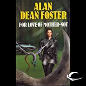 For the Love of Mother-Not: A Pip & Flinx Adventure | Alan Dean Foster