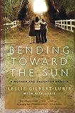 Bending Toward the Sun, Leslie Gilbert-Lurie, 0061776726