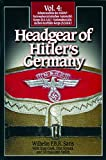 Headgear of Hitler's Germany, Wilhelm P. B R. Saris and Jill Halcomb Smith, 091213898X