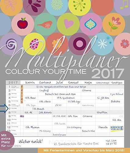 Multiplaner - Colour your time 2017: Familientimer mit Ferienterminen und Vorschau bis März 2018