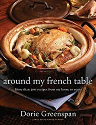 Dorie Greenspan: Around My French Table : More Than 300 Recipes from My Home to Yours (Hardcover); 2010 Edition