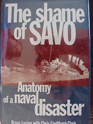 The Shame of Savo: Anatomy of a Naval Disaster