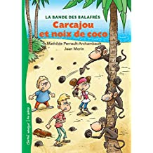Carcajou et noix de coco: La bande des balafrés - Tome 2