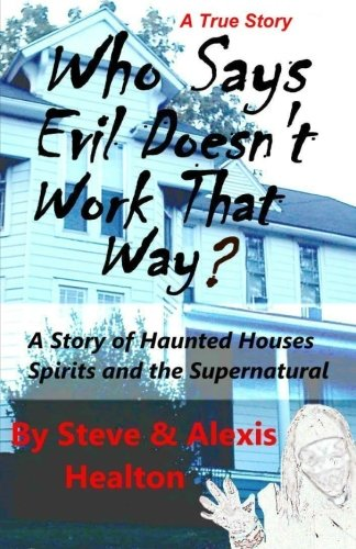 Download Who Says Evil Doesn't Work That Way?: A story of haunted houses, spirits and the supernatural ebook