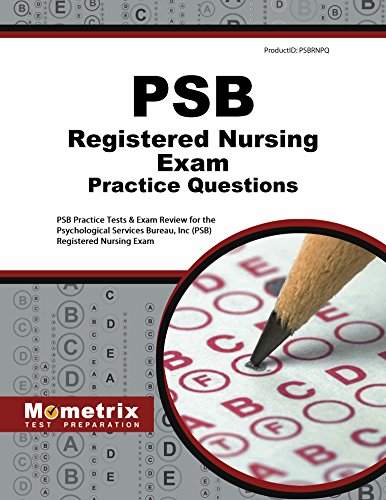 PSB Registered Nursing Exam Practice Questions: PSB Practice Tests & Review for the Psychological Services Bureau, Inc (PSB) Registered Nursing Exam