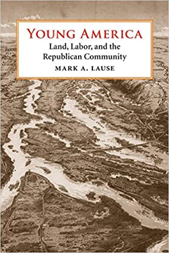 Young America: Land, Labor, and the Republican Community