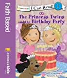 The Princess Twins and the Birthday Party, Mona Gansberg Hodgson, 0310727073