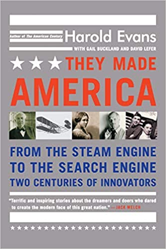 They Made America: From the Steam Engine to the Search