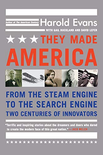 They Made America: From the Steam Engine to the Search Engine: Two Centuries of Innovators (Best Patent Search Engines)
