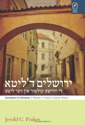 Jerusalem of Lithuania: A Reader in Yiddish Cultural History (Yiddish Edition)...