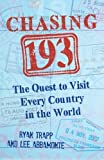 Chasing 193: The Quest to Visit Every Country in the World