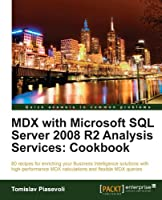 MDX with Microsoft SQL Server 2008 R2 Analysis Services Cookbook Front Cover