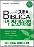 La Nueva Cura Bíblica Para la Depresión y Ansiedad: Verdades antiguas, remedios naturales y los últimos hallazgos para su salud (Cura Biblica / Bible Cure) (Spanish Edition)
