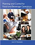 Planning and Control for Food and Beverage Operations (AHLEI), Ninemeier, Jack D. and American Hotel & Lodging Educational Institute, ., 0133418979