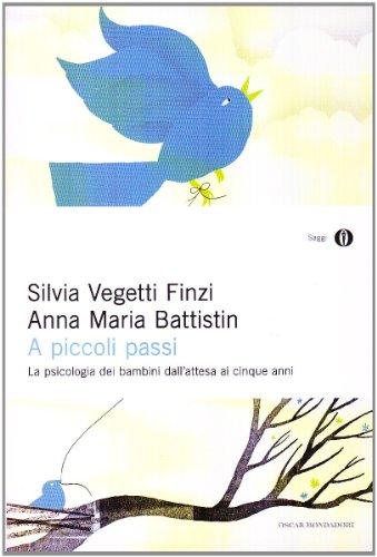 A piccoli passi - Anna M. Battistin Silvia Vegetti Finzi