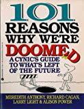 One Hundred One Reasons Why We're Doomed, Meredith Anthony and Richard Cagan, 0380771888