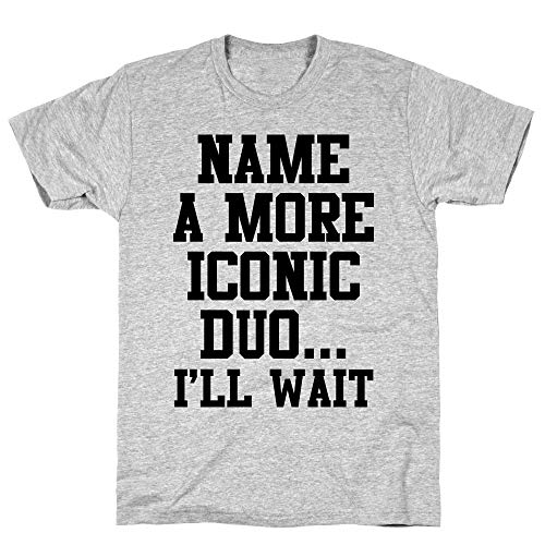 LookHUMAN Name A More Iconic Duo.I'll Wait 2X Athletic Gray Men's Cotton Tee