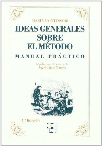 Ideas Generales Sobre El Método: Manual Práctico