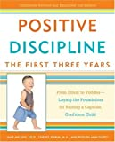 img - for Positive Discipline: The First Three Years: From Infant to Toddler--Laying the Foundation for Raising a Capable, Confident Child (Positive Discipline Library) by Nelsen Ed.D., Jane, Erwin, Cheryl, Duffy, Roslyn Ann (2007) Paperback book / textbook / text book