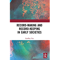 Record-Making and Record-Keeping in Early Societies (English Edition)