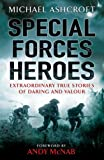 Special Forces Heroes, Michael Ashcroft, 0755318072