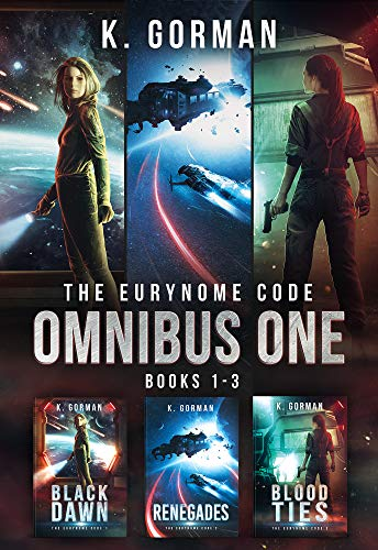 The Eurynome Code Omnibus One Books 1-3: Black Dawn, Renegades, Blood Ties