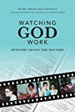 img - for Watching God Work: Ministry among the Macushi book / textbook / text book