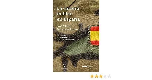 La carrera militar en España: Amazon.es: Fernández Rodera, José Alberto, ODonell y Duque de Estrada, Hugo: Libros