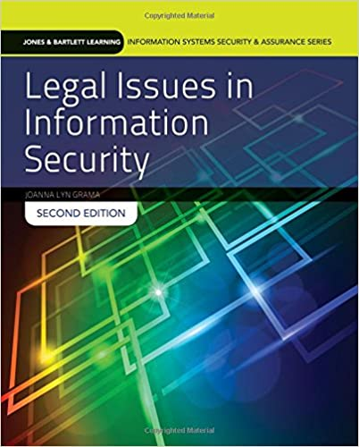 Legal Issues In Information Security (Jones & Bartlett Learning Information Systems Security & Assurance Series) Downloads Torrent