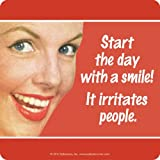 Drinks Mat / Coaster - Start the day with a smile..It irritates people,