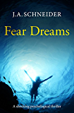 FEAR DREAMS: A shocking psychological thriller