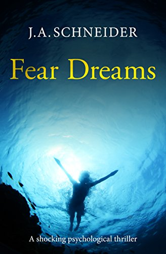 Fear Dreams by  J.A. Schneider ebook deal
