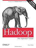 Hadoop: The Definitive Guide [Kindle Edition]
