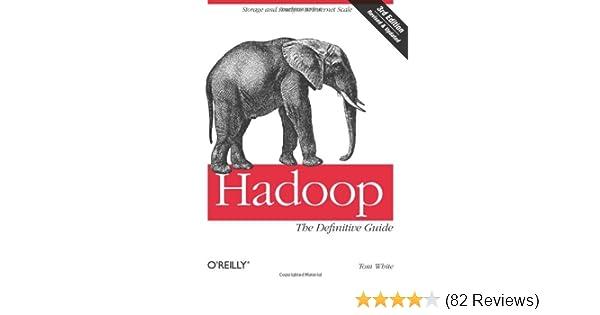 amazon com hadoop the definitive guide 9781449311520 tom white rh amazon com hadoop the definitive guide pdf hadoop the definitive guide mobi