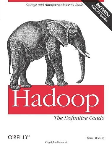 amazon com hadoop the definitive guide 9781449311520 tom white rh amazon com hadoop the definitive guide mobi hadoop the definitive guide ebook