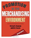 img - for Promotion in the Merchandising Environment 2nd edition by Swanson, Kristen K. Published by Fairchild Books 2nd (second) edition (2007) Hardcover book / textbook / text book