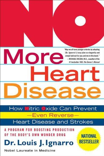 (NO More Heart Disease: How Nitric Oxide Can Prevent--Even Reverse--Heart Disease and Strokes )